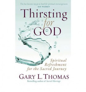 Gary Thomas Dishes on Thirsting for God
